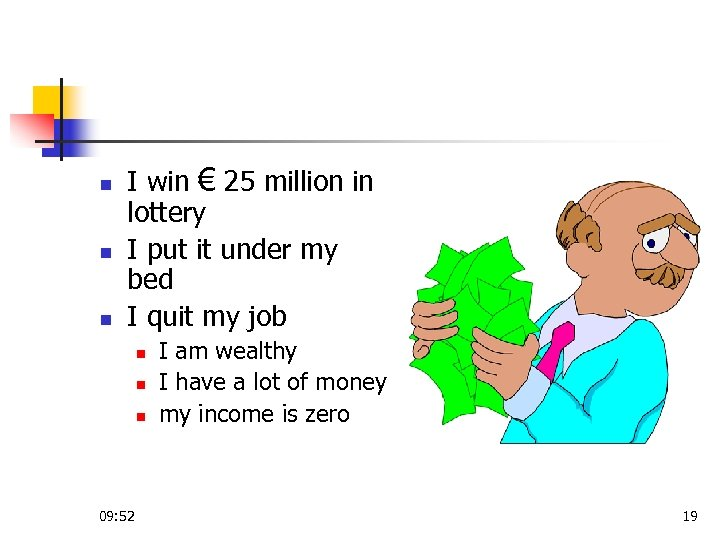 n n n I win € 25 million in lottery I put it under