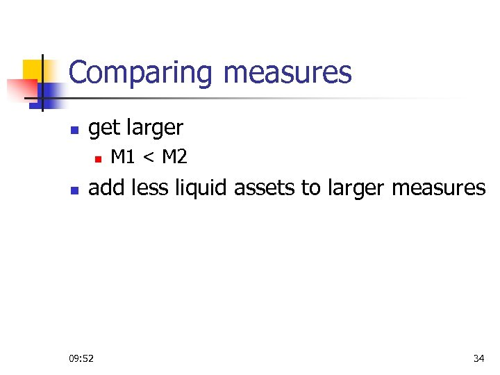 Comparing measures n get larger n n M 1 < M 2 add less