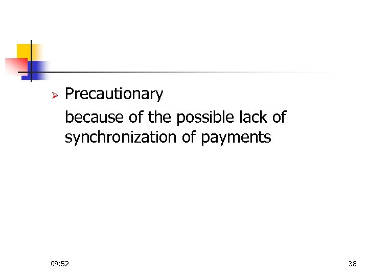 Ø Precautionary because of the possible lack of synchronization of payments 09: 52 38