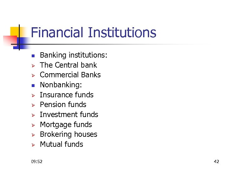 Financial Institutions n Ø Ø Ø Ø Banking institutions: The Central bank Commercial Banks