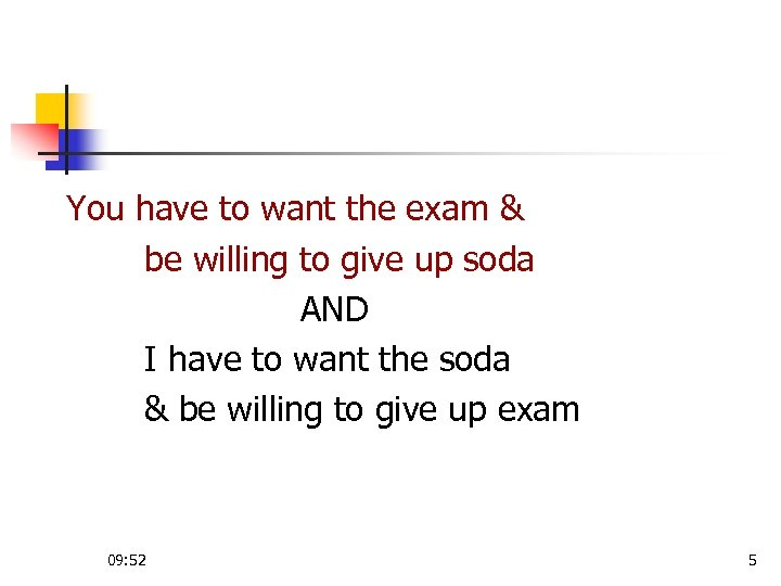 You have to want the exam & be willing to give up soda AND
