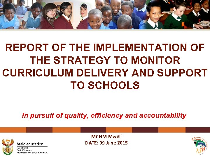 REPORT OF THE IMPLEMENTATION OF THE STRATEGY TO MONITOR CURRICULUM DELIVERY AND SUPPORT TO