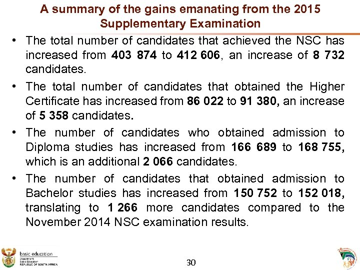 • • A summary of the gains emanating from the 2015 Supplementary Examination