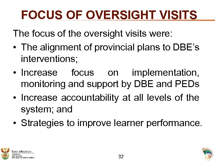 FOCUS OF OVERSIGHT VISITS The focus of the oversight visits were: • The