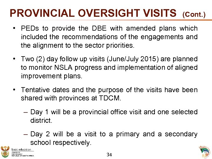 PROVINCIAL OVERSIGHT VISITS (Cont. ) • PEDs to provide the DBE with amended