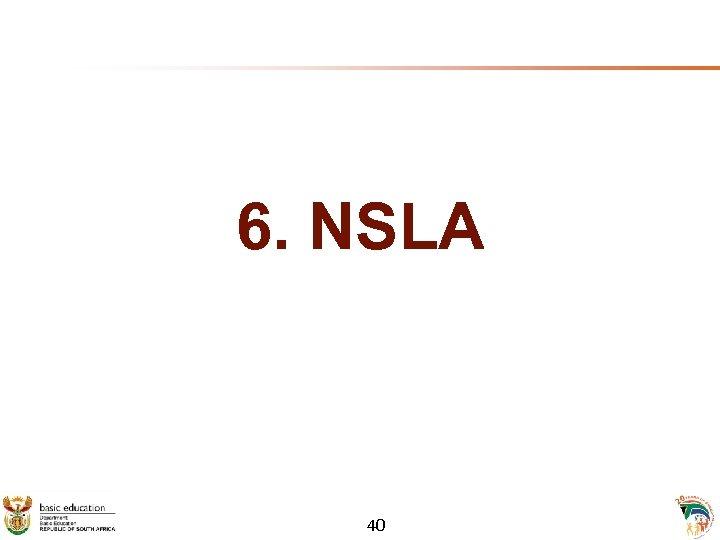 6. NSLA 40