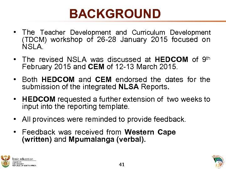 BACKGROUND • The Teacher Development and Curriculum Development (TDCM) workshop of 26 -28