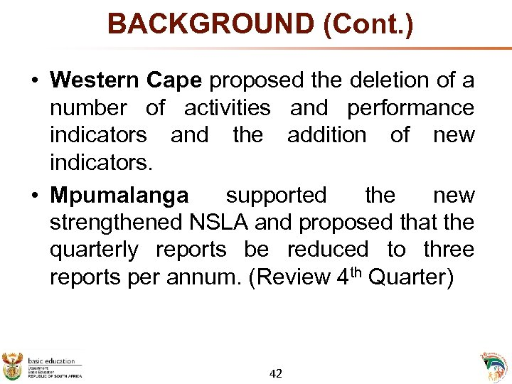 BACKGROUND (Cont. ) • Western Cape proposed the deletion of a number of