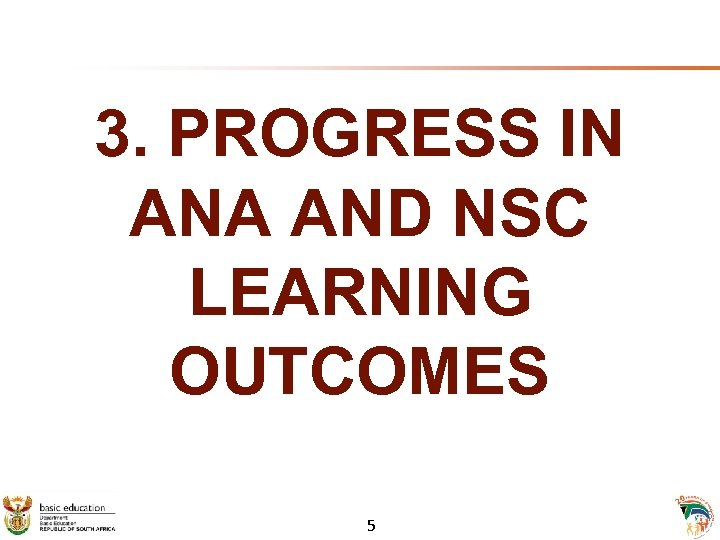 3. PROGRESS IN ANA AND NSC LEARNING OUTCOMES 5 5