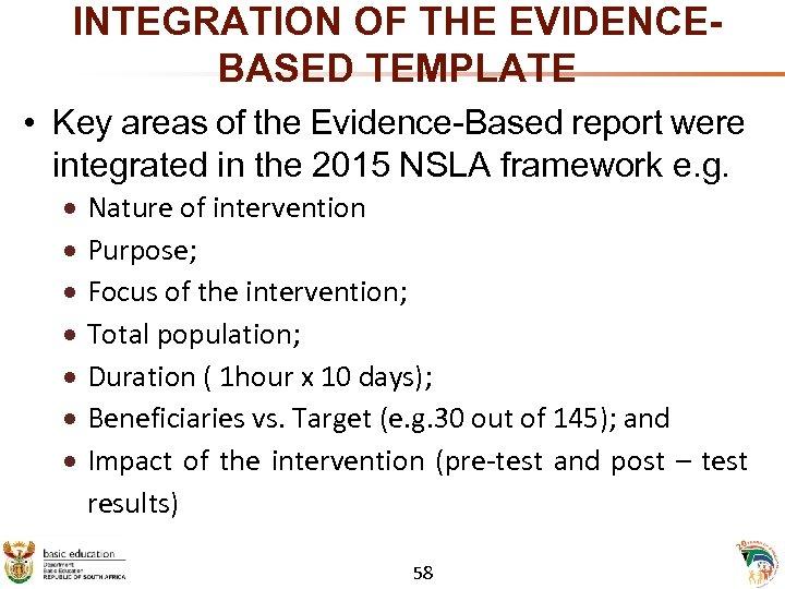 INTEGRATION OF THE EVIDENCEBASED TEMPLATE • Key areas of the Evidence-Based report were integrated