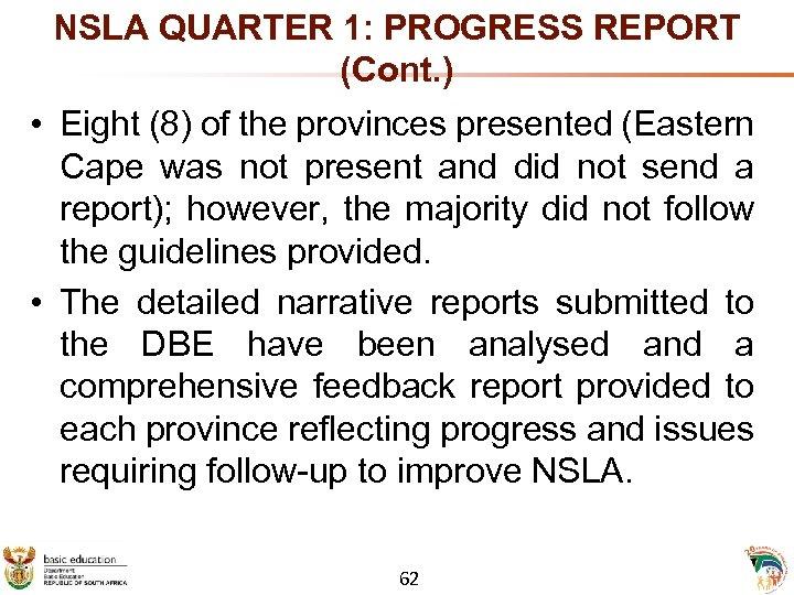 NSLA QUARTER 1: PROGRESS REPORT (Cont. ) • Eight (8) of the provinces presented