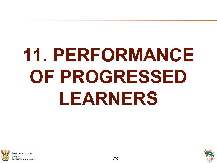 11. PERFORMANCE OF PROGRESSED LEARNERS 73