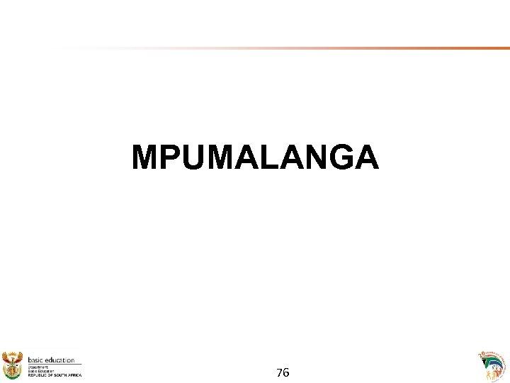 MPUMALANGA 76