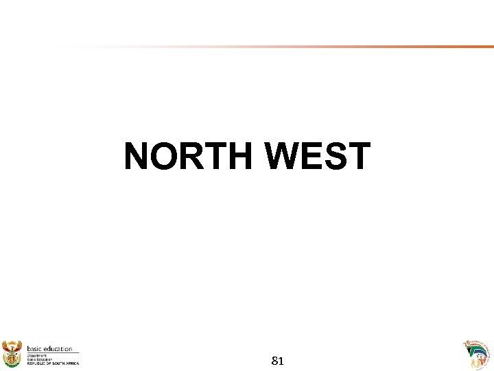 NORTH WEST 81