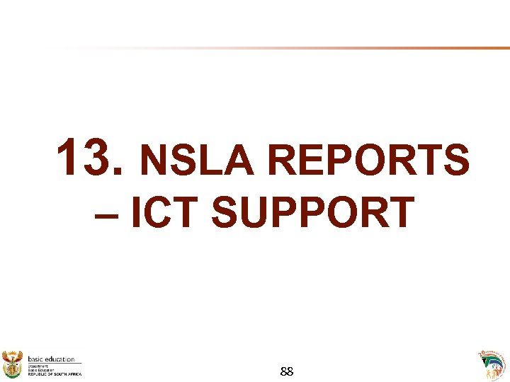 13. NSLA REPORTS – ICT SUPPORT 88
