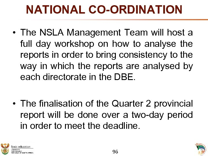 NATIONAL CO-ORDINATION • The NSLA Management Team will host a full day workshop on