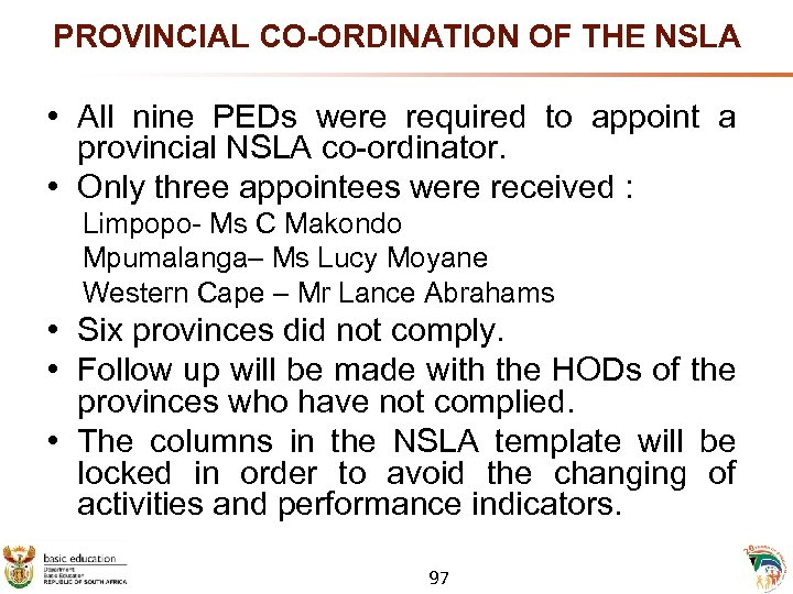PROVINCIAL CO-ORDINATION OF THE NSLA • All nine PEDs were required to appoint a
