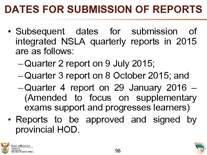 DATES FOR SUBMISSION OF REPORTS • Subsequent dates for submission of integrated NSLA quarterly