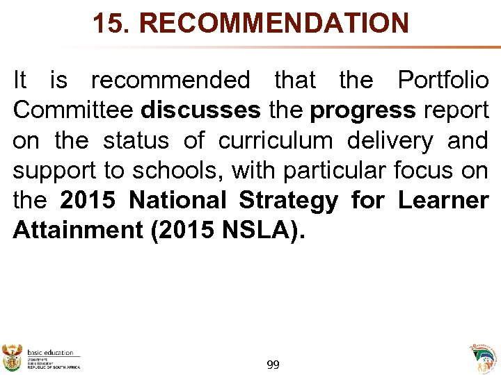 15. RECOMMENDATION It is recommended that the Portfolio Committee discusses the progress report on