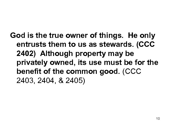 God is the true owner of things. He only entrusts them to us as