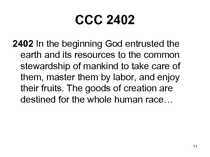 CCC 2402 In the beginning God entrusted the earth and its resources to the