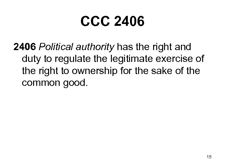CCC 2406 Political authority has the right and duty to regulate the legitimate exercise