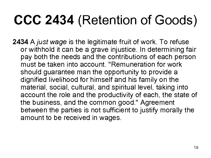 CCC 2434 (Retention of Goods) 2434 A just wage is the legitimate fruit of