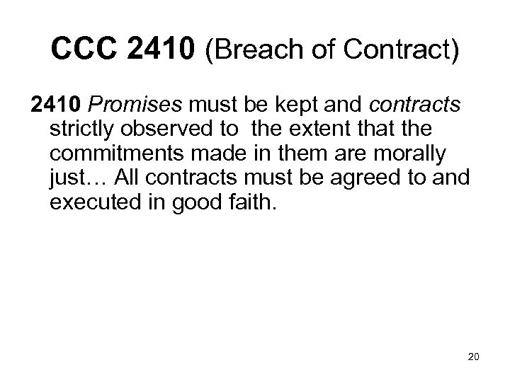 CCC 2410 (Breach of Contract) 2410 Promises must be kept and contracts strictly observed