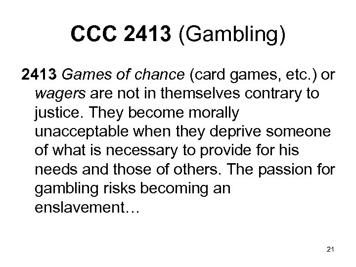 CCC 2413 (Gambling) 2413 Games of chance (card games, etc. ) or wagers are