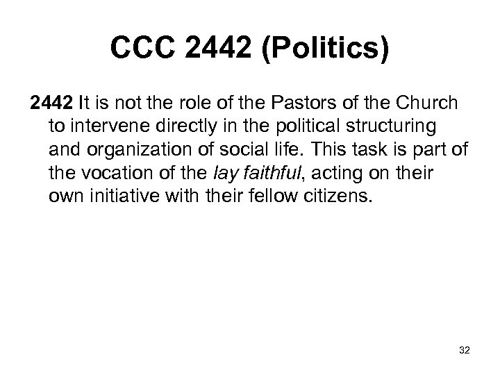 CCC 2442 (Politics) 2442 It is not the role of the Pastors of the