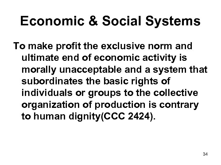 Economic & Social Systems To make profit the exclusive norm and ultimate end of