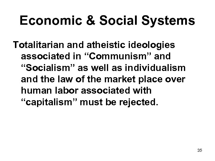 "Economic & Social Systems Totalitarian and atheistic ideologies associated in ""Communism"" and ""Socialism"" as"