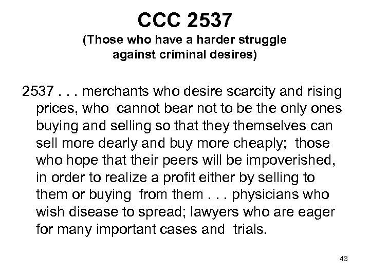 CCC 2537 (Those who have a harder struggle against criminal desires) 2537. . .