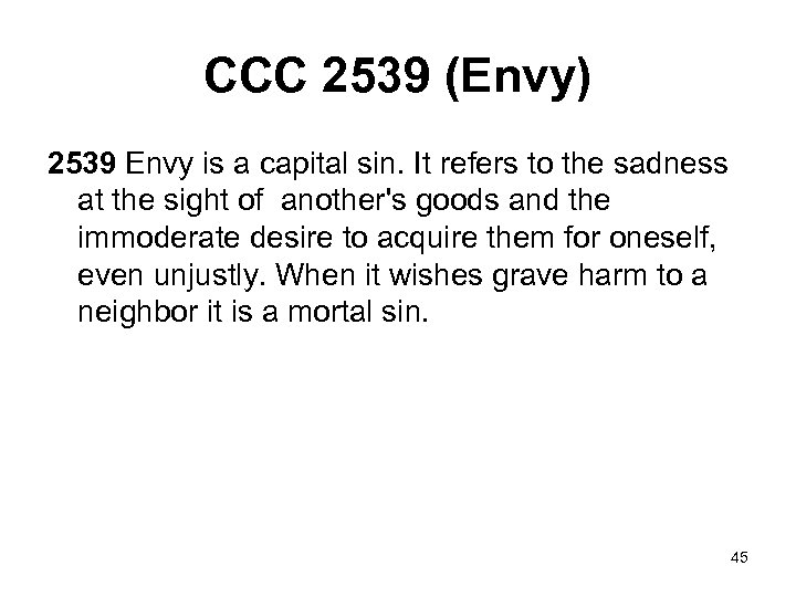 CCC 2539 (Envy) 2539 Envy is a capital sin. It refers to the sadness