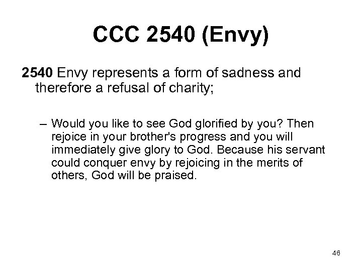 CCC 2540 (Envy) 2540 Envy represents a form of sadness and therefore a refusal