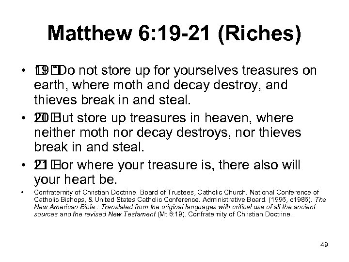 "Matthew 6: 19 -21 (Riches) • ""Do not store up for yourselves treasures on"