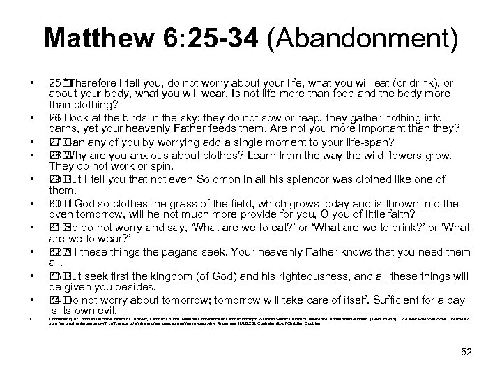 "Matthew 6: 25 -34 (Abandonment) • • • 25 ""Therefore I tell you, do"