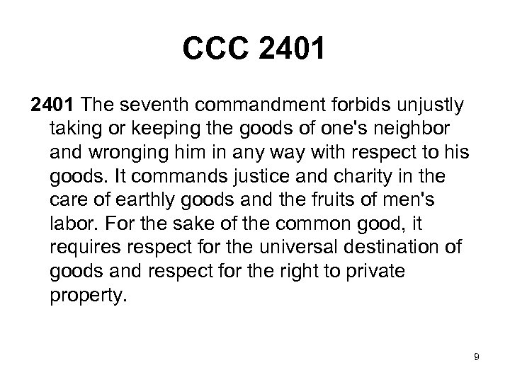 CCC 2401 The seventh commandment forbids unjustly taking or keeping the goods of one's