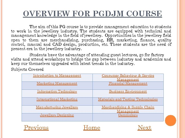 OVERVIEW FOR PGDJM COURSE The aim of this PG course is to provide management