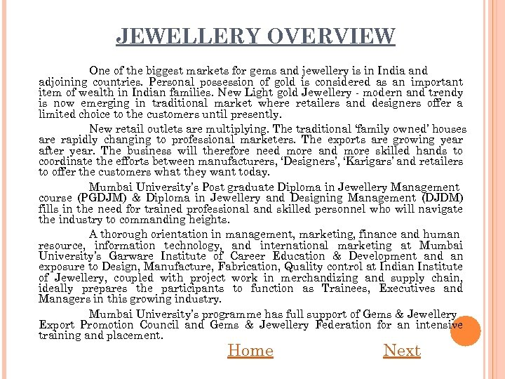 JEWELLERY OVERVIEW One of the biggest markets for gems and jewellery is in India