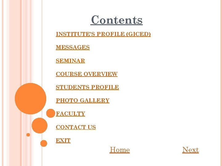 Contents INSTITUTE'S PROFILE (GICED) MESSAGES SEMINAR COURSE OVERVIEW STUDENTS PROFILE PHOTO GALLERY FACULTY CONTACT