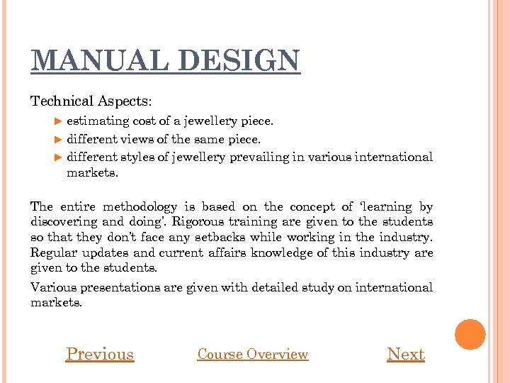 MANUAL DESIGN Technical Aspects: ► estimating cost of a jewellery piece. ► different views