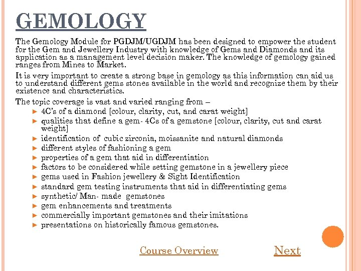 GEMOLOGY The Gemology Module for PGDJM/UGDJM has been designed to empower the student for