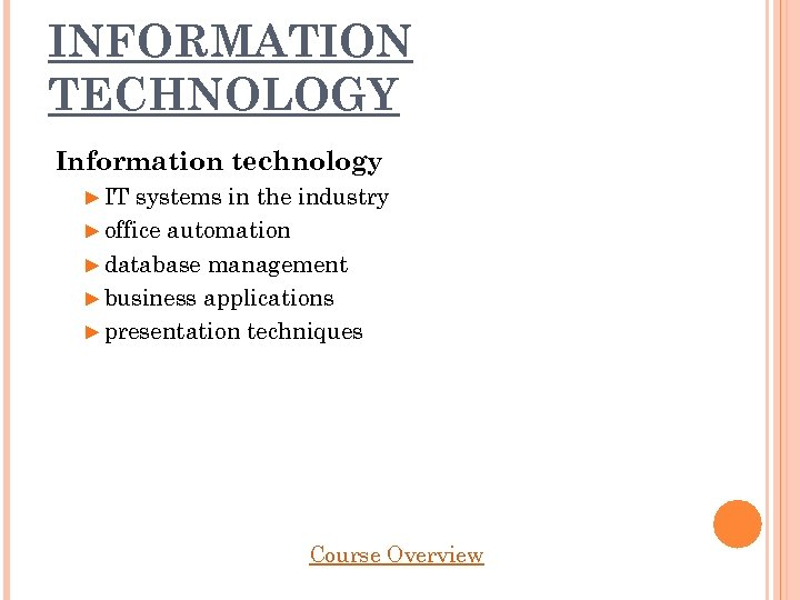 INFORMATION TECHNOLOGY Information technology ► IT systems in the industry ► office automation ►