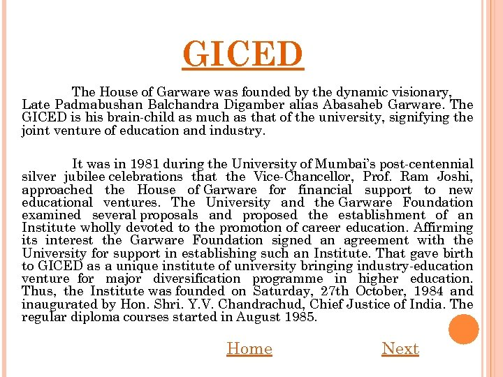 GICED The House of Garware was founded by the dynamic visionary, Late Padmabushan Balchandra