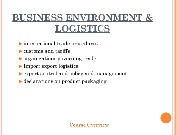 BUSINESS ENVIRONMENT & LOGISTICS ► international trade procedures ► customs and tariffs ► organizations