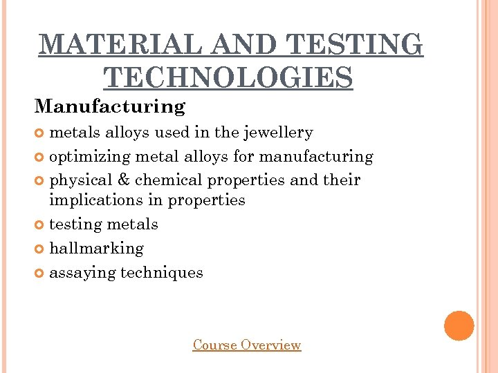 MATERIAL AND TESTING TECHNOLOGIES Manufacturing metals alloys used in the jewellery optimizing metal alloys