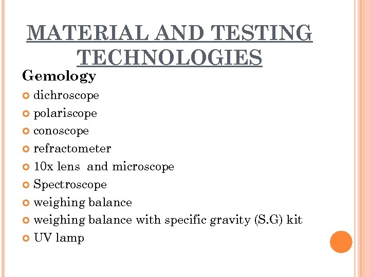 MATERIAL AND TESTING TECHNOLOGIES Gemology dichroscope polariscope conoscope refractometer 10 x lens and microscope