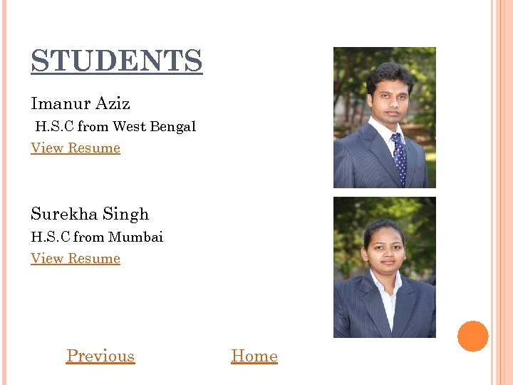 STUDENTS Imanur Aziz H. S. C from West Bengal View Resume Surekha Singh H.