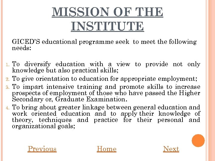 MISSION OF THE INSTITUTE GICED'S educational programme seek to meet the following needs: 1.